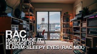 HOW I MADE IT ◦ E01 ▶︎ Elohim - Sleepy Eyes RAC Mix