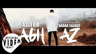 Asli Br AGHAAZ Prod. By Babar Saadat Urdu Rap 2018.mp3