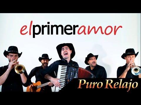 """Puro Relajo """"El primer amor"""" - Videoclip oficial de Puro Relajo - HD"""