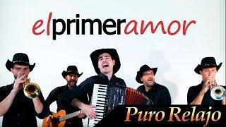 "Video Puro Relajo ""El primer amor"" - Videoclip oficial de Puro Relajo - HD download MP3, 3GP, MP4, WEBM, AVI, FLV Agustus 2018"