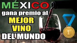 MÉXICO GANA PREMIO AL MEJOR VINO DEL MUNDO