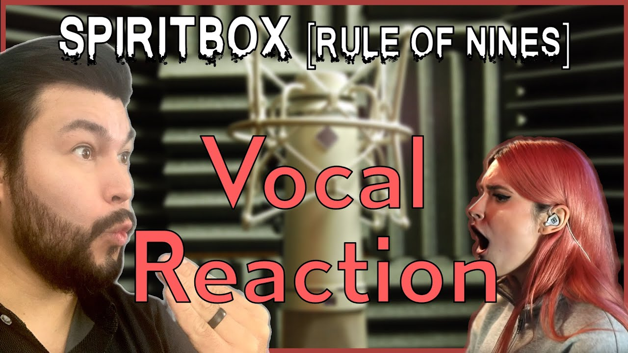 SPIRITBOX (Rule of Nines) Vocal reaction!