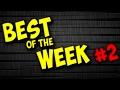 Best Of The Week 2