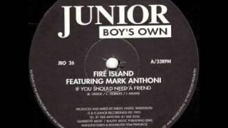 Fire Island - If You Should Need A Friend (Fire Island Club Mix).wmv