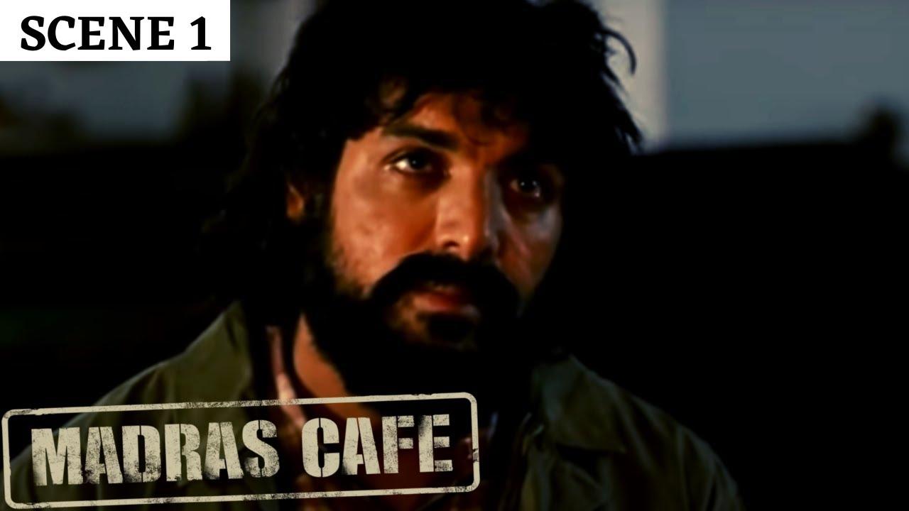 Madras Cafe | Scene 1 | मद्रास कैफ़े | John Abraham | Nargis Fakhri | Raashi Khanna