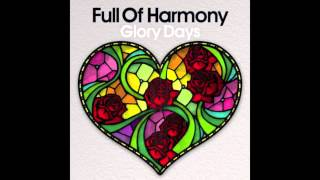 Full Of Harmony - Glory Days