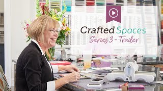 Crafted Spaces - Series 3 Trailer