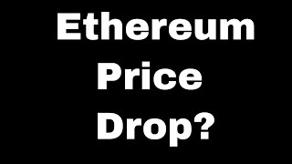 Why Is the Ethereum Price Going Down?