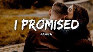 Kayden - I Promised (Lyrics)