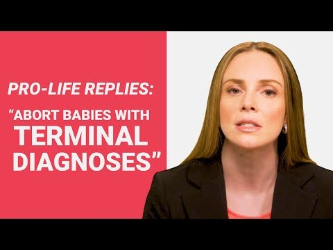 "The Pro Life Reply to: ""Abort Babies with Terminal Diagnoses"""