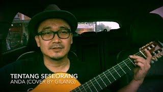 Anda - Tentang Seseorang  Cover By Gilang