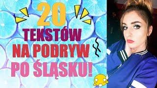 20 TEKSTÓW NA PODRYW PO ŚLĄSKU!