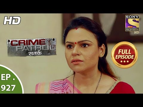 Crime Patrol Satark – Ep 927 – Full Episode – 10th June, 2018