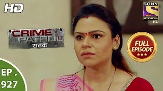 Crime Patrol Satark - Ep 927 - Full Episode - 10th June, 2018