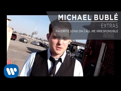 Michael Bublé - Favorite Song On Call Me Irresponsible [Extra]