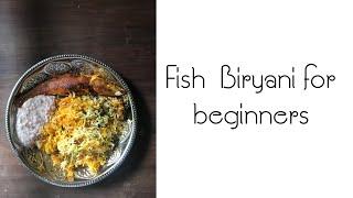 FISH BIRYANI FOR BEGINNERS