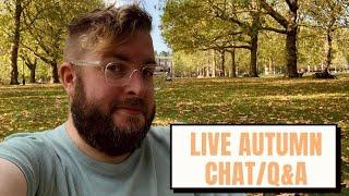 Live Autumn Chat/Q&A