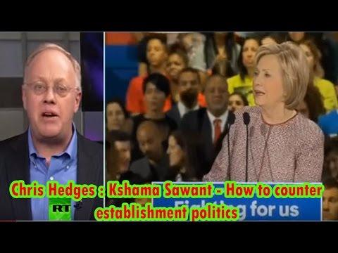 Chris Hedges : Kshama Sawant - How to counter establishment politics
