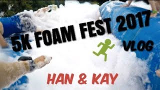 5K Foam Fest 2017 | Vlog #1 | Han & Kay