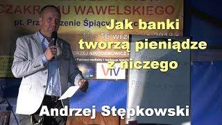 Jak banki tworzą pieniądze z niczego - Andrzej Stępkowski