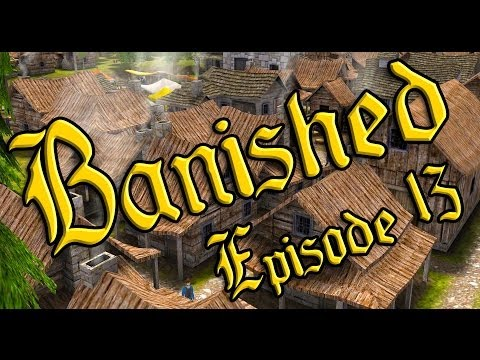 """Banished Ep 13 - """"School's Out FOREVER!!!"""""""
