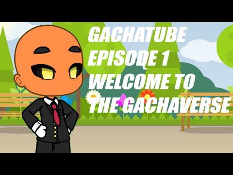 GachaTube Episode 1: Welcome To The Gachaverse (Pls Read Description.)