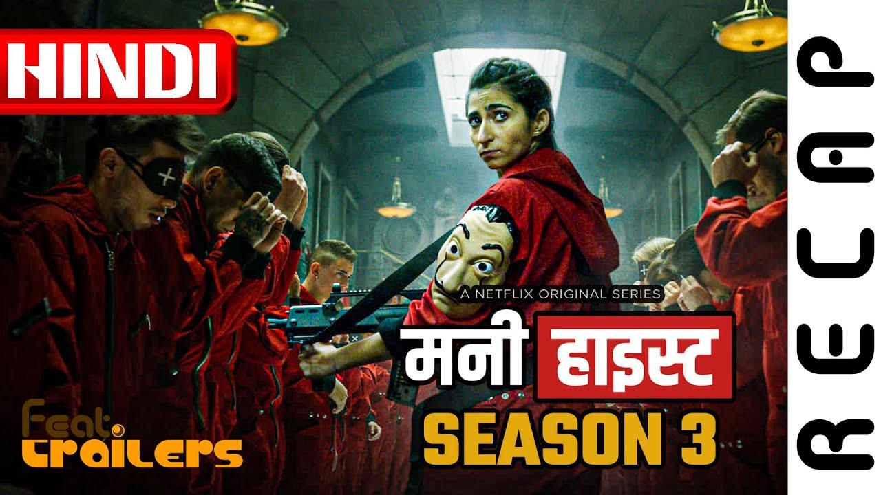 Download Money Heist (2019) Season 3 Netflix Official Hindi Recap   FeatTrailers