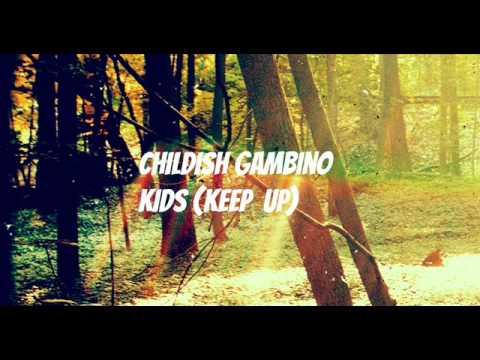 Childish Gambino Kids Keep Up