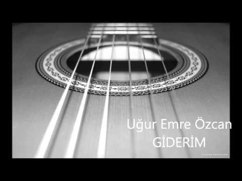 Uğur Emre Özcan-GİDERİM ( 2012 stüdyo kayıtları!!!)