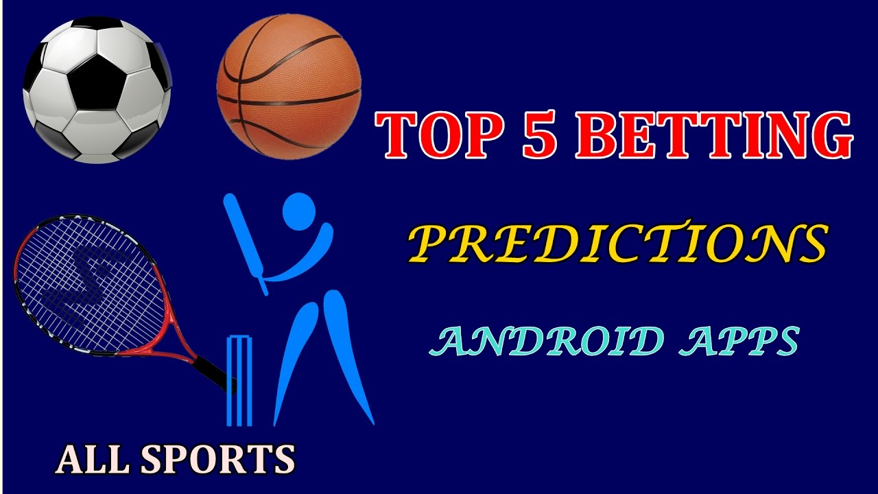 TOP 5 BETTING PREDICTION APPS FOR ANDROID 2017