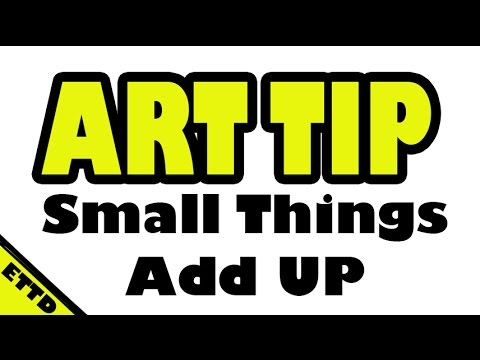 Art Tip Small Things Add Up Easy To Draw
