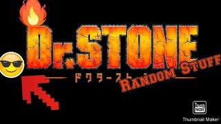 Dr. Stone Parody - Random Stuff