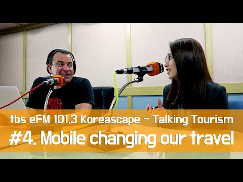 [Talking Tourism] How does the smartphone and mobile internet change our travel? 스마트폰이 여행에 가져온 변화