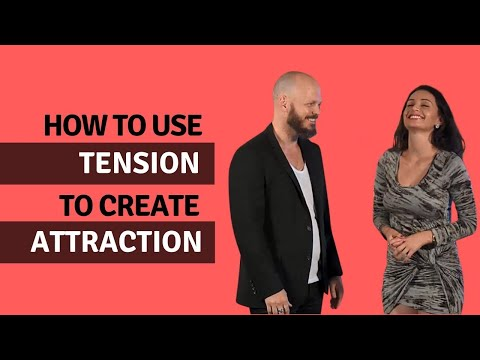 How To Use Tension To Create Attraction