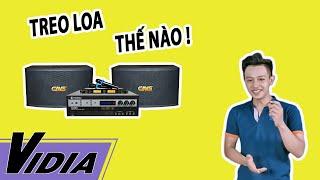 Cách Treo Loa Karaoke Và Vị Trí Đặt Các Thiết Bị - Vidia 0902699186