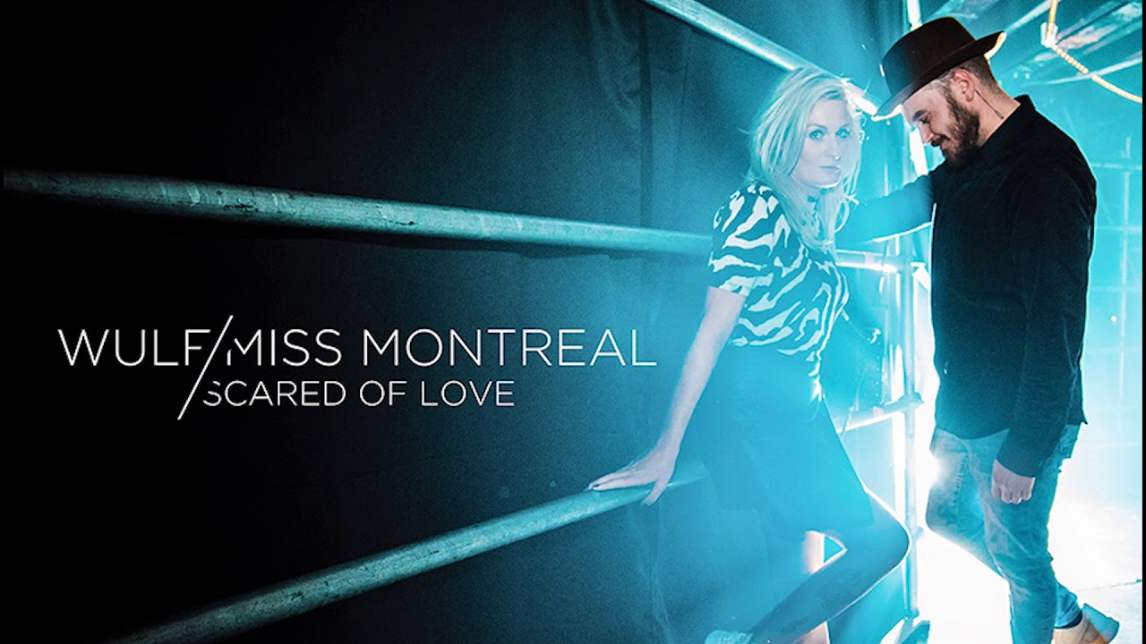 Wulf Miss Montreal Scared Of Love Top 40