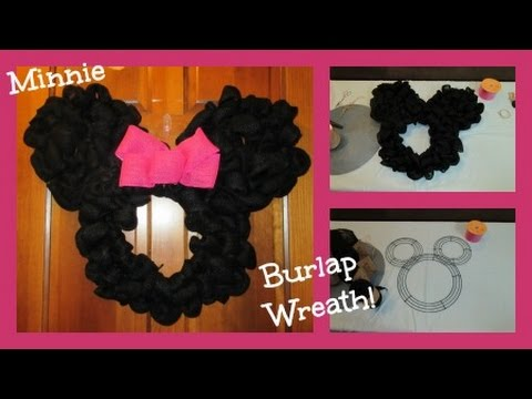 MINNIE MOUSE INSPIRED BURLAP WREATH TUTORIAL YouTube