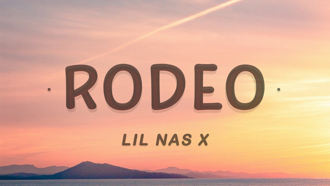 Rodeo - Lil Nas X (Lyrics) ft. Cardi B