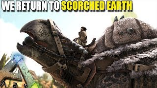 WE RETURN TO SCORCHED EARTH   ARK SURVIVAL EVOLVED EP1