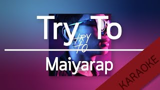 Try To - MAIYARAP [Karaoke] | TanPitch