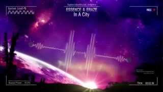 Essence & Eraze - In A City [HQ Preview]