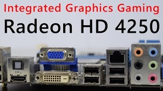 Gaming on AMD Radeon 4250 integrated graphics card