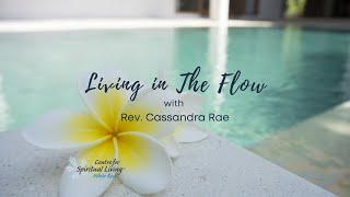 LIVING IN THE FLOW with Rev. Cassandra Rae