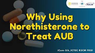 Webinar: Why Using Norethisterone To Treat Aub