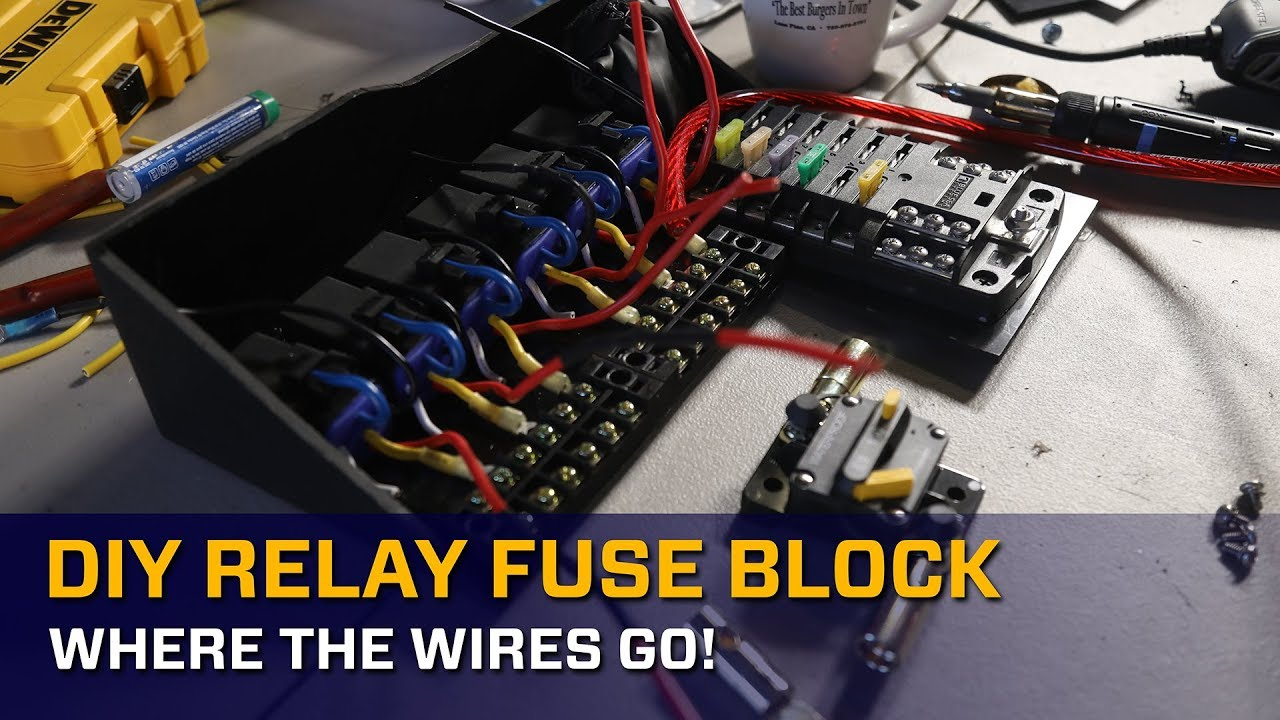 diy relay fuse block: where the wires go! - youtube  youtube