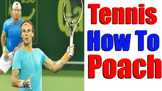 How To Poach In Doubles and Finish Points | Tennis Doubles Strategy