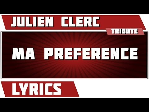 Paroles Ma Preference - Julien Clerc  tribute