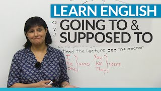 "Learn English Grammar: ""supposed to"" & ""going to"""