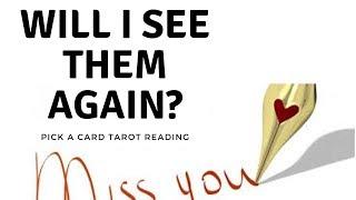 Will I see him again? 😥Pick a Card Tarot