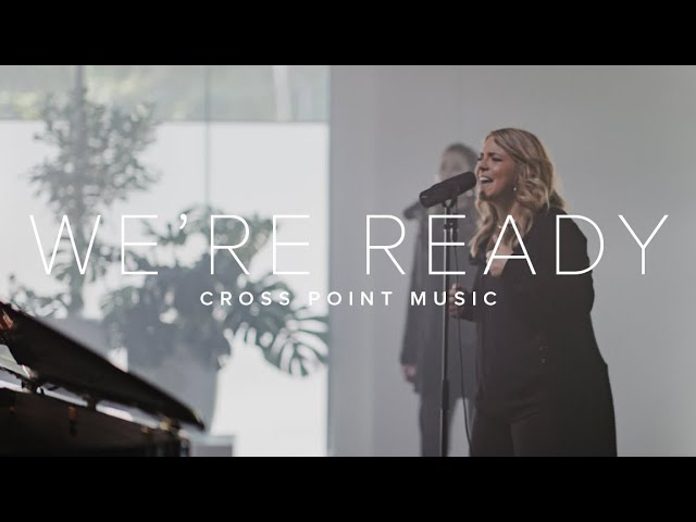 Cross Point Music | We're Ready feat. Cheryl Stark